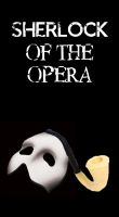 Sherlock of the Opera Cover by KatePendragon