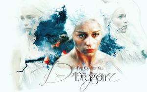Daenerys Targaryen :. Fire Cannot Kill a Dragon by Sacrilence