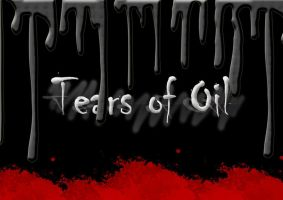 Tears of Oil by ThaMex4lif3