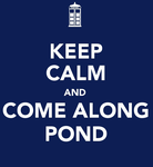 Keep Calm and Come Along, Pond by paper-stars