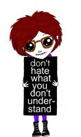 don't hate what you don't understand by ChemicalHel
