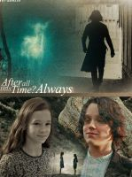 After all this time? Always by MissWeasleyJB