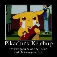 Don't Mess With Pikachu's Ketchup by RaspberryKiwi