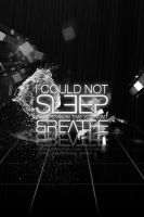 I Could Not Sleep by Delt4