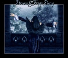 Dreams Of Frozen Decay by silentfuneral