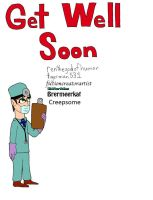 Get Well Soon by creepsome