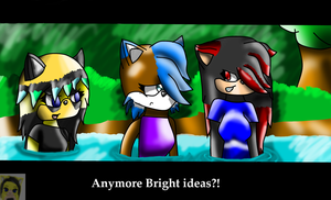 Anymore smart ideas? by Tailmouth-Cupcake