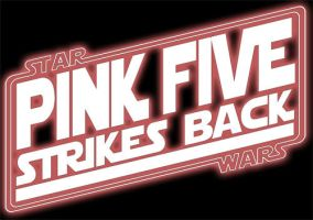 Pink Five Strikes Back by ChrisHanel