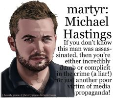 Martyr Michael Hastings Copy by jbeverlygreene