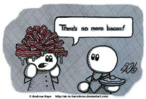 There's No More Bacon by AK-Is-Harmless