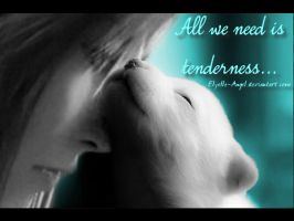 All We Need is Tenderness by elyelle-angel