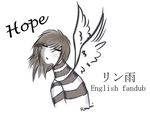 Hope Riname English Fandub by NobodysWanderingSoul