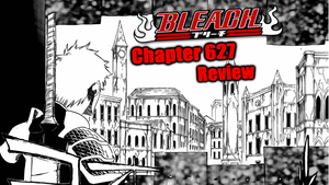 Bleach Chapter 627 Review: Quincy Soul Palace by TensaZangetsu59