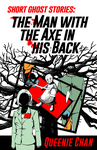 SGS: The Man with the Axe in his Back by QueenieChan