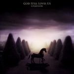 God Still Loves Us by LunarShore