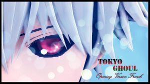 MMD French - Tokyo Ghoul Opening by Shikidark