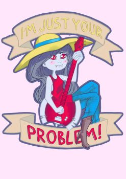 I'm Just Your Problem! by enixyy