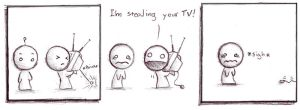 I'm Stealing your TV by Spiderwriter