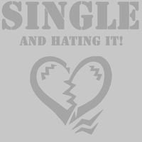 Single and Hating It! by TheEmotionalPoet