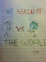 Me Against The World by Alice-KnightShadow