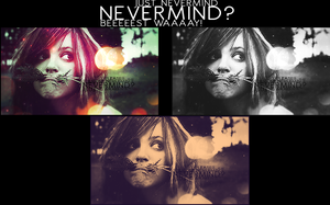 NEVERMIND? by GFXSlip