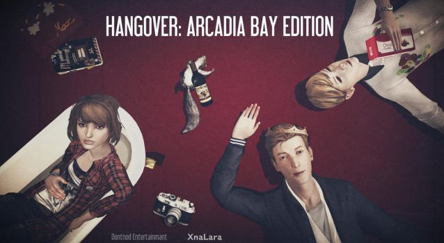 After Nathans birthday.. HANGOVER:ARCADIA BAY by Sinister-Lady