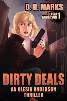 Dirty Deals: Olesia Anderson Thriller #1 by ruzkin