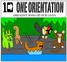 One Orientation's Greatest Song of Our Lives by jacobyel