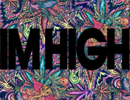 I'm High. by HighLab
