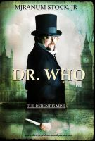 The Patient Is Mine - DR. WHO by dzinc