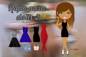 Ropa para dolls 2 by PiTuFiNa7