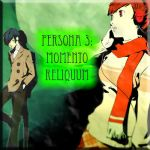 Persona 3 : Momento Reliquum Chapter 4 by Slasher71