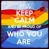 Keep Calm And Be Proud of Who You Are by JaySmithe711