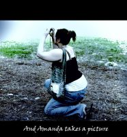 And Amanda Takes a Picture by TanyaKay