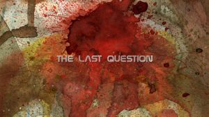 The Last Question by MariuxV