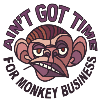Ain't Got Time for Monkey Business by ElfSama