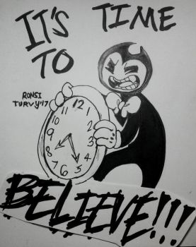 ITS TIME TO BELIEVE by RonsiTurvy