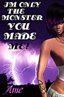 Monster You Made Me by TwistedElagence
