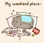 My Weekend Plans by toby4ever