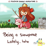Being a Slowpoke Indeed by Zel-Duh