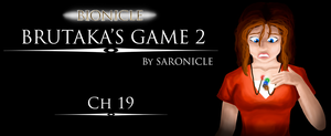 Brutakas Game 2: Ch 19 by Saronicle