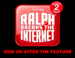 Join Us After the Feature - Ralph Breaks the Inter by MikeEddyAdmirer89
