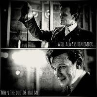~I will always remember~when the Doctor was me~ by TheDarkRinnegan