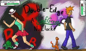 Double-Edge, a LeafGreen Nuzlocke - Chapter 9 by Arrowfoot