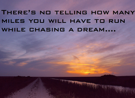 Chasing A Dream by Lifes-what-u-make-it