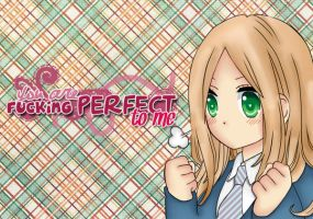 I will fight for you Because you are perfect to me by kurenaishirayuki