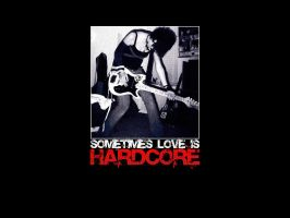 Love is Sometimes Hardcore by C3I3C