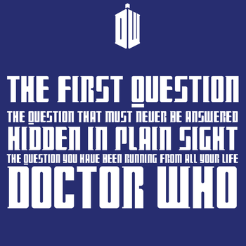 The First Question - Doctor Who? by davidwroxy
