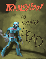 Transypoo is Totally Dead by Transypoo