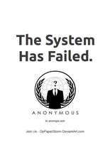 The System Has Failed by OpPaperStorm